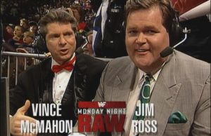 Vince McMahon and Jim Ross